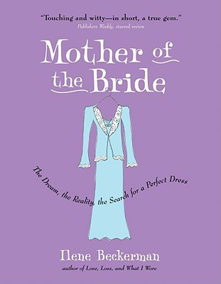 Mother Of The Bride By Beckerman, Ilene